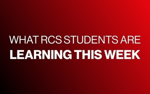 What RCS Students Are Learning This Week (3/9/20-3/12/20)